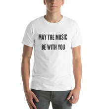 Load image into Gallery viewer, May The Music Be With You Unisex T-Shirt