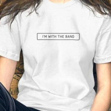 Load image into Gallery viewer, I'm With The Band Unisex T-Shirt