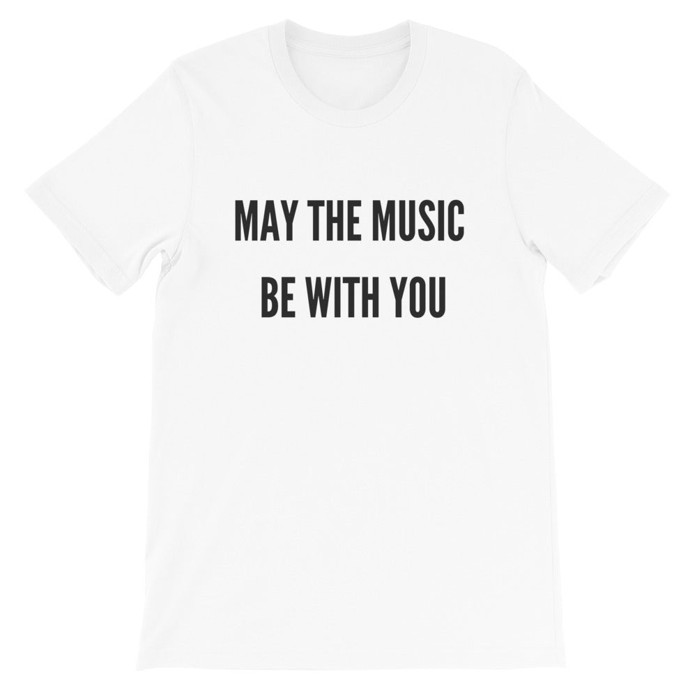 May The Music Be With You Unisex T-Shirt