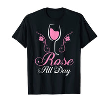 Charger l'image dans la galerie, Rose All Day tshirt Funny Wine Lover Gift T-Shirt