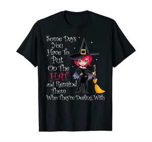 SOME DAYS YOU HAVE TO PUT ON THE HAT Halloween Witch Broom T-Shirt