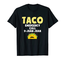 Charger l'image dans la galerie, Taco Emergency Call 9 Juan Juan T shirt Cinco de Mayo Men