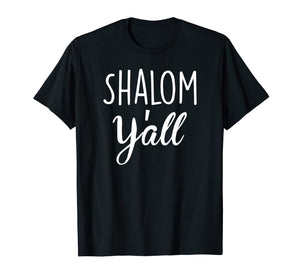 Funny shirts V-neck Tank top Hoodie sweatshirt usa uk au ca gifts for SHALOM Y'ALL- Jewish T-Shirt 1520299