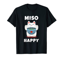 Charger l'image dans la galerie, Funny shirts V-neck Tank top Hoodie sweatshirt usa uk au ca gifts for Miso Happy T-Shirt Japanese Cat Lover Pun Tee Gift 269743