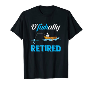 OFishally Retired T-Shirt Funny Fisherman Retirement Gift