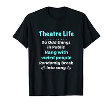 Charger l'image dans la galerie, Funny shirts V-neck Tank top Hoodie sweatshirt usa uk au ca gifts for Theatre Shirt Broadway Gifts Actor Musical Lover Thespian 1985339