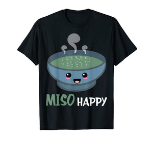 Funny shirts V-neck Tank top Hoodie sweatshirt usa uk au ca gifts for Funny Miso Happy Shirt | Miso Soup Tees 2015046