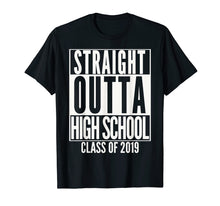 Charger l'image dans la galerie, STRAIGHT OUTTA HIGH SCHOOL Senior 2019 Graduation T-Shirt