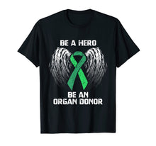 Charger l'image dans la galerie, Funny shirts V-neck Tank top Hoodie sweatshirt usa uk au ca gifts for Organ Donation T-Shirt - Be A Hero Organ Donor Tee 2092166