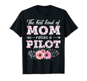Funny shirts V-neck Tank top Hoodie sweatshirt usa uk au ca gifts for The Best Kind Of Mom Raises A Pilot Flower Gift T-Shirt 1330836