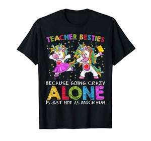 Funny shirts V-neck Tank top Hoodie sweatshirt usa uk au ca gifts for Ballet Teacher Besties Unicorn Shirt Going Crazy Alone Funny T-Shirt 2357466