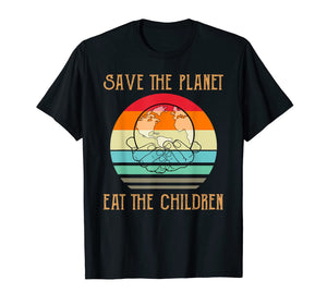 Save The Planet Eat The Children eat the babies Turtle T-Shirt