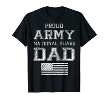 Charger l'image dans la galerie, Proud Army National Guard Dad T-Shirt U.S. Military Gift T-Shirt