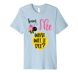 Funny shirts V-neck Tank top Hoodie sweatshirt usa uk au ca gifts for Gender Reveal Team SHE Shirt Girl What Will It Bee or He Tee Premium T-Shirt 2641485