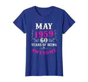Funny shirts V-neck Tank top Hoodie sweatshirt usa uk au ca gifts for Womens May 1959 60th Birthday Gift 60 Years Old T-Shirt 1228569