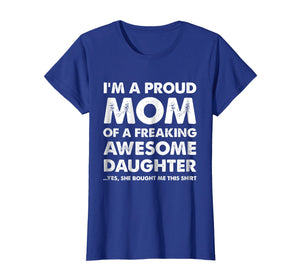 Proud Mom Shirt - Mother's Day Gift From a Daughter to Mom