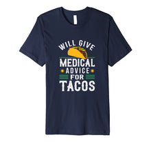 Charger l'image dans la galerie, Funny shirts V-neck Tank top Hoodie sweatshirt usa uk au ca gifts for Will Give Medical Advice For Tacos T-Shirt Physician Gift 1110542