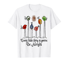 Charger l'image dans la galerie, Funny shirts V-neck Tank top Hoodie sweatshirt usa uk au ca gifts for Every Little Thing Is Gonna Be Alright Funny Bird T-Shirt 1508504