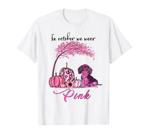 October We Wear Pink Dachshund Breast Cancer Awareness T-Shirt