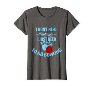 Funny shirts V-neck Tank top Hoodie sweatshirt usa uk au ca gifts for Funny Bowling T-Shirt | I Just Need To Go Bowling 2070269