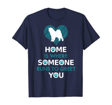 Charger l'image dans la galerie, Samoyed dog funny gift Home is with Dog T-Shirt