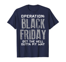 Charger l'image dans la galerie, Operation Black Friday Outta My Way Shopping Squad Team Gift T-Shirt
