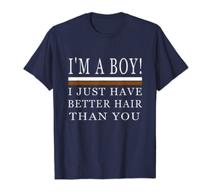 Funny shirts V-neck Tank top Hoodie sweatshirt usa uk au ca gifts for I'm a boy i just have better hair than you shirt 2210233