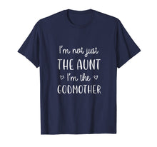 Charger l'image dans la galerie, Funny shirts V-neck Tank top Hoodie sweatshirt usa uk au ca gifts for I'm Not Just the Aunt I'm the Godmother T-Shirt New Aunt 2491404