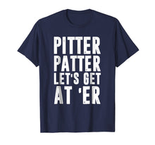 Charger l'image dans la galerie, Pitter T Shirt Patter Let's Get At Er TShirt