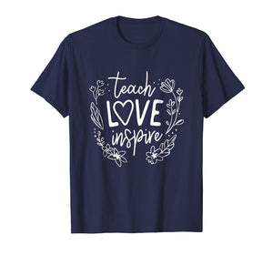 Teach Love Inspire Teacher T Shirt Gift