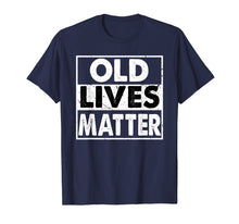 Charger l'image dans la galerie, Old Lives Matter 40th 50th 60th 70th Birthday Gift T-Shirt