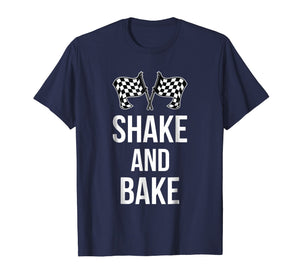 Funny shirts V-neck Tank top Hoodie sweatshirt usa uk au ca gifts for Shake and Bake Funny Racing T-shirt (racing shirt) 1330557