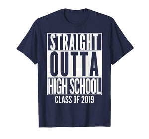 STRAIGHT OUTTA HIGH SCHOOL Senior 2019 Graduation T-Shirt