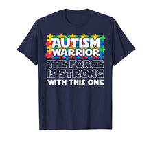 Charger l'image dans la galerie, Funny shirts V-neck Tank top Hoodie sweatshirt usa uk au ca gifts for Autism Warrior The Force Is Strong With This One T-shirt 1438546