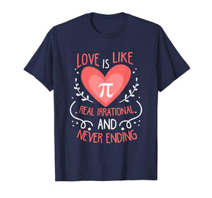 Funny shirts V-neck Tank top Hoodie sweatshirt usa uk au ca gifts for Love Is Like Pi Never Ending Funny Math Lover T-Shirt Gift 2354985