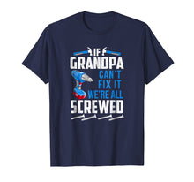 Charger l'image dans la galerie, Funny shirts V-neck Tank top Hoodie sweatshirt usa uk au ca gifts for If Grandpa Can't Fix it We're All Screwed Funny T-Shirt 2199403