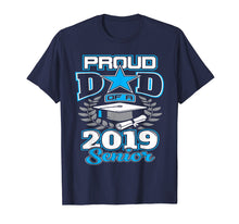Charger l'image dans la galerie, Funny shirts V-neck Tank top Hoodie sweatshirt usa uk au ca gifts for Proud Dad Of 2019 Senior Graduate Shirt Graduation Gift Dad 2052830