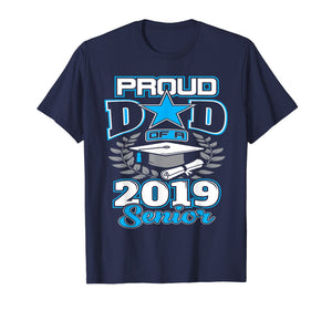 Funny shirts V-neck Tank top Hoodie sweatshirt usa uk au ca gifts for Proud Dad Of 2019 Senior Graduate Shirt Graduation Gift Dad 2052830