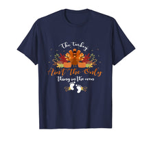 Charger l'image dans la galerie, Pregnancy The turkey ain't the only thing in the oven gifts T-Shirt