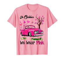 Charger l'image dans la galerie, Pink Truck Breast Cancer Awareness In October We Wear Pink T-Shirt