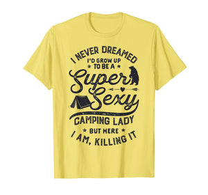 Super Sexy Camping Lady Women Funny Camper Outdoor Gifts T-Shirt