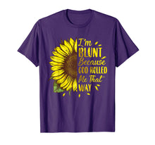 Charger l'image dans la galerie, Funny shirts V-neck Tank top Hoodie sweatshirt usa uk au ca gifts for Sunflower I'm Blunt Because God Rolled Me That Way t shirt 244262