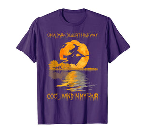 On A Dark Desert Highway Witch Cool Wind In My Hair Costume T-Shirt