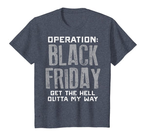 Operation Black Friday Outta My Way Shopping Squad Team Gift T-Shirt
