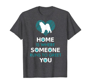Samoyed dog funny gift Home is with Dog T-Shirt