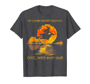 On A Dark Desert Highway Witch Feel Cool Wind In My Hair T-Shirt