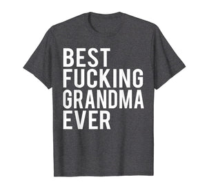 Funny shirts V-neck Tank top Hoodie sweatshirt usa uk au ca gifts for Best Fucking Grandma Ever T-Shirt 1449355