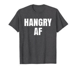 Funny shirts V-neck Tank top Hoodie sweatshirt usa uk au ca gifts for Hangry AF T Shirt Hangry Shirt Mens Womens T-Shirt Tee Shirt 1597545