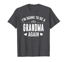 Charger l'image dans la galerie, Funny shirts V-neck Tank top Hoodie sweatshirt usa uk au ca gifts for I Am Going To Be A Grandma Again T-Shirt 1653970