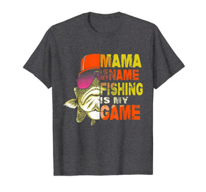 Funny shirts V-neck Tank top Hoodie sweatshirt usa uk au ca gifts for Funny Mama is my name fishing is my game T-shirt 1123831